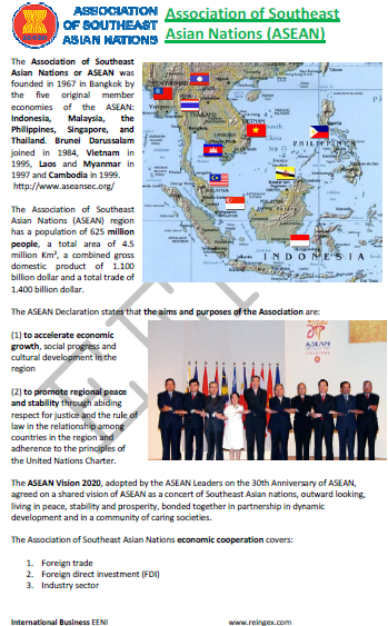 Association of Southeast Asian Nations (ASEAN): Brunei Darussalam, Cambodia, Indonesia, Laos, Malaysia, Myanmar, the Philippines, Singapore, Thailand, and Vietnam