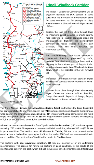 Tripoli-Windhoek Corridor (Trans-African Highway): Angola, Chad, Cameroon, the Central African Republic, Congo, the Democratic Republic of the Congo, Namibia, and Libya